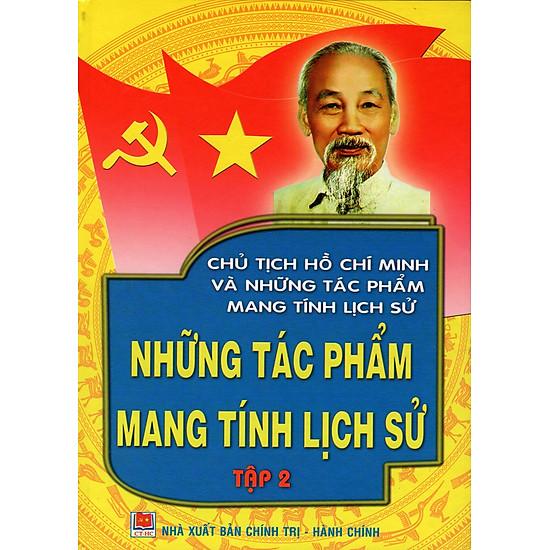 Chủ Tịch Hồ Chí Minh Và Những Tác Phẩm Mang Tính Lịch Sử – Những Tác Phẩm Mang Tính Lịch Sử (Tập 2)