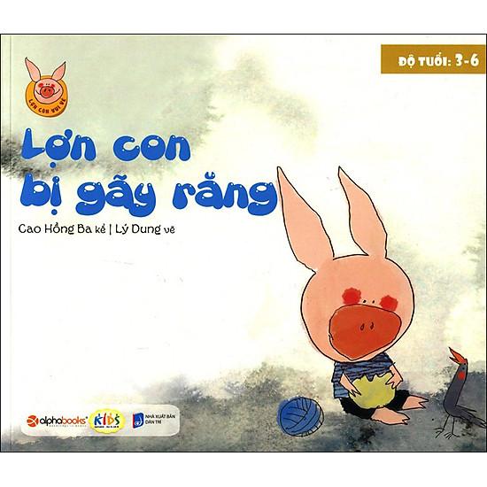 [Download Sách] Lợn Con Vui Vẻ - Lợn Con Bị Gãy Răng