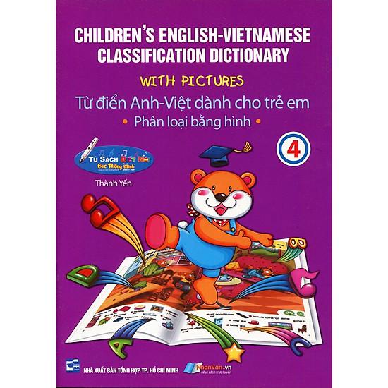 Từ Điển Anh – Việt Dành Cho Trẻ Em (Tập 4)