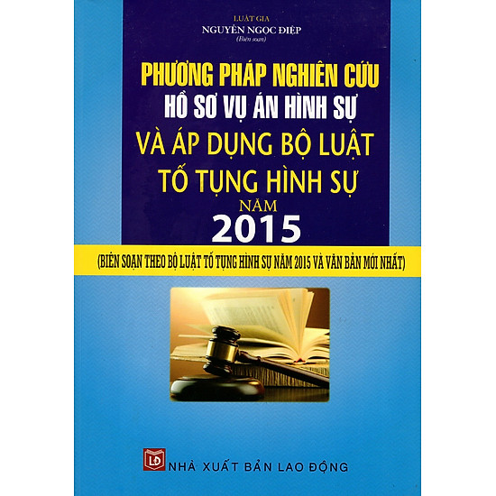 [Download Sách] Phương Pháp Nghiên Cứu Hồ Sơ Vụ Án Hình Sự Và Áp Dụng Bộ Luật Tố Tụng Hình Như Năm 2015