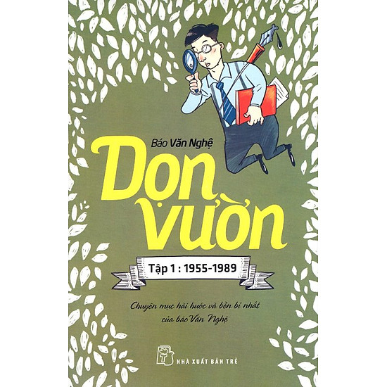 Dọn Vườn (Tập 1 : 1955 - 1989)