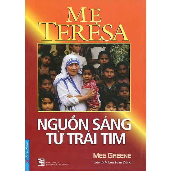Mẹ Teresa – Nguồn Sáng Từ Trái Tim (Tái Bản)
