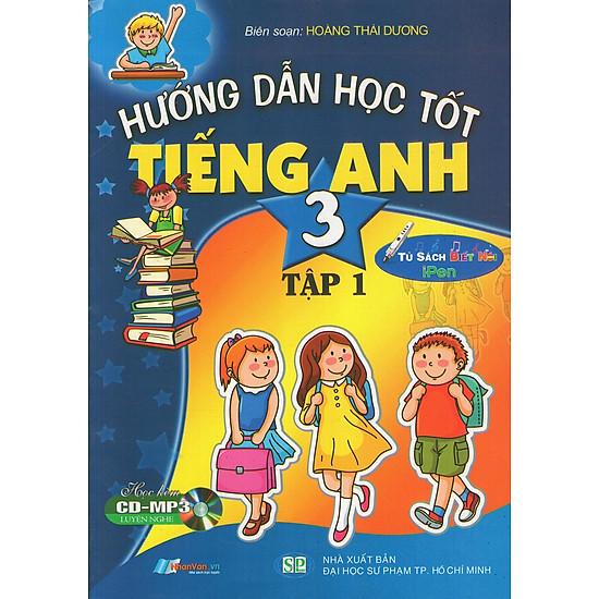 Hướng Dẫn Học Tốt Tiếng Anh Lớp 3 (Tập 1) (Kèm CD)