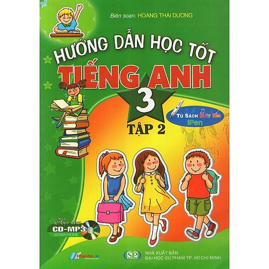 Hướng Dẫn Học Tốt Tiếng Anh Lớp 3 (Tập 2) (Kèm CD)
