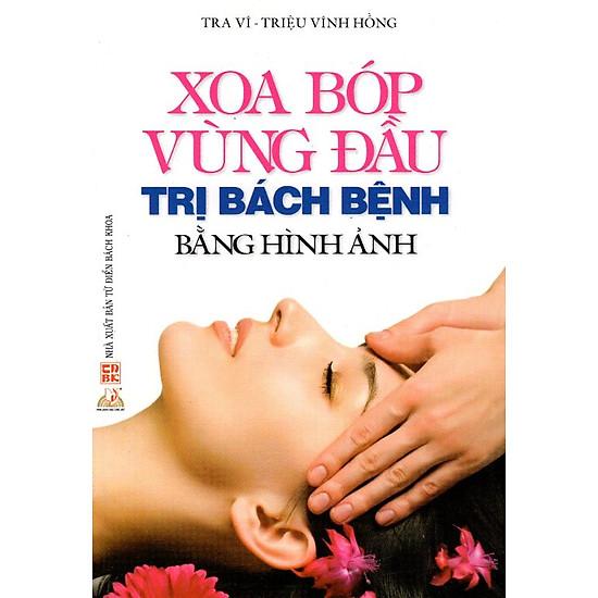 Xoa Bóp Vùng Đầu – Trị Bách Bệnh Bằng Hình Ảnh