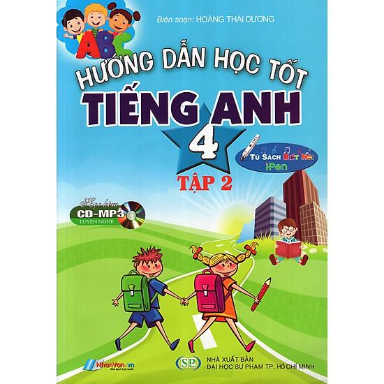 Hướng Dẫn Học Tốt Tiếng Anh Lớp 4 (Tập 2) (Kèm CD)