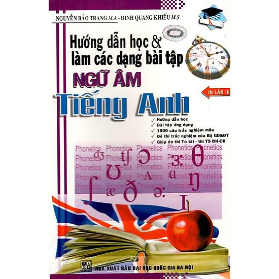 Hướng Dẫn Học & Làm Các Dạng Bài Tập Ngữ Âm Tiếng Anh
