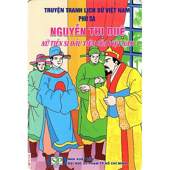 Truyện Tranh Lịch Sử Việt Nam - Nguyễn Thị Duệ - Nữ Tiến Sĩ Đầu Tiên Của Việt Nam