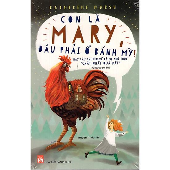 Con Là Mary Đâu Phải Ổ Bánh Mỳ