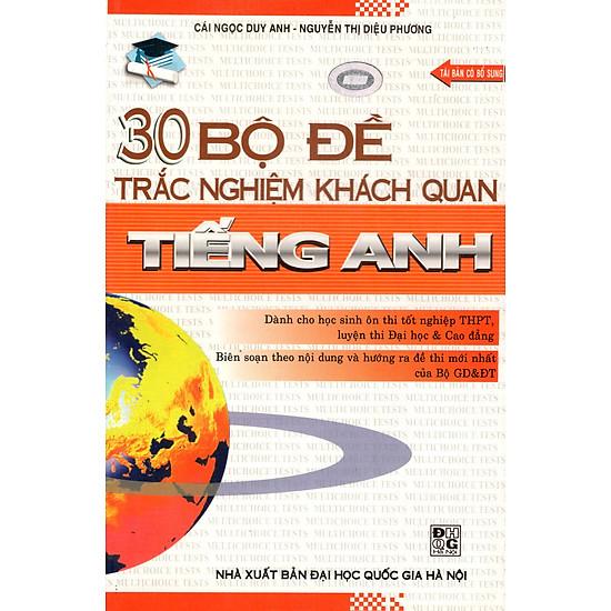 30 Bộ Đề Trắc Nghiệm Khách Quan Tiếng Anh