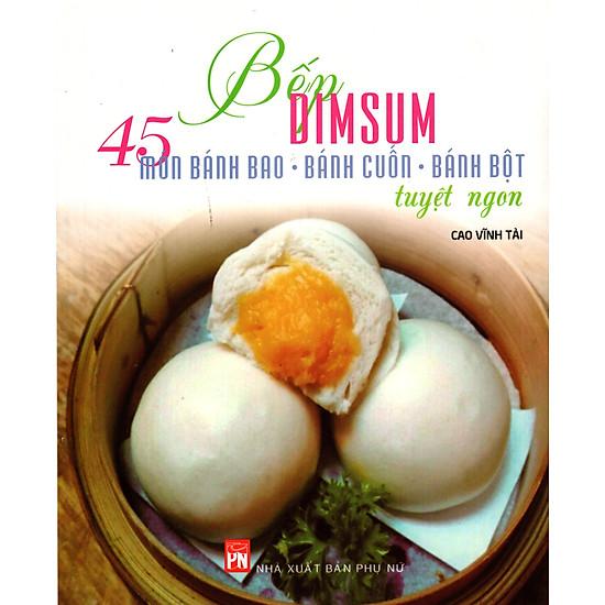 Bếp Dimsum – 45 Món Bánh Bao…Tuyệt Ngon