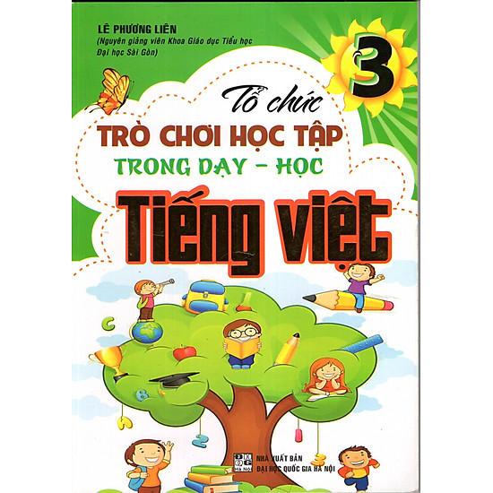 [Download Sách] Tổ Chức Trò Chơi Học Tập Trong Dạy Học Tiếng Việt 3