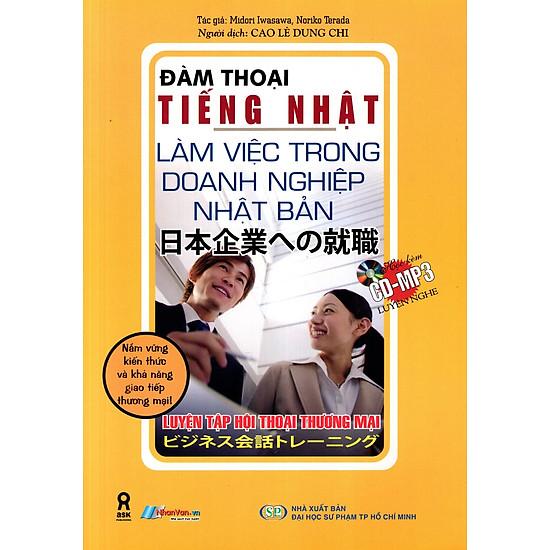 Đàm Thoại Tiếng Nhật - Làm Việc Trong Doanh Nghiệp Nhật Bản (Kèm CD)