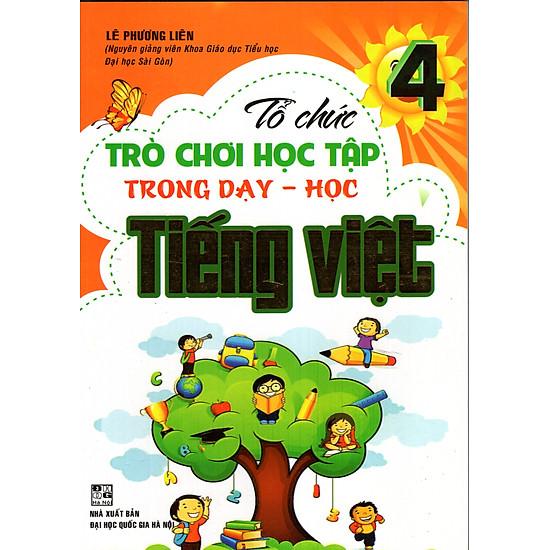 [Download Sách] Tổ Chức Trò Chơi Học Tập Trong Dạy Học Tiếng Việt 4