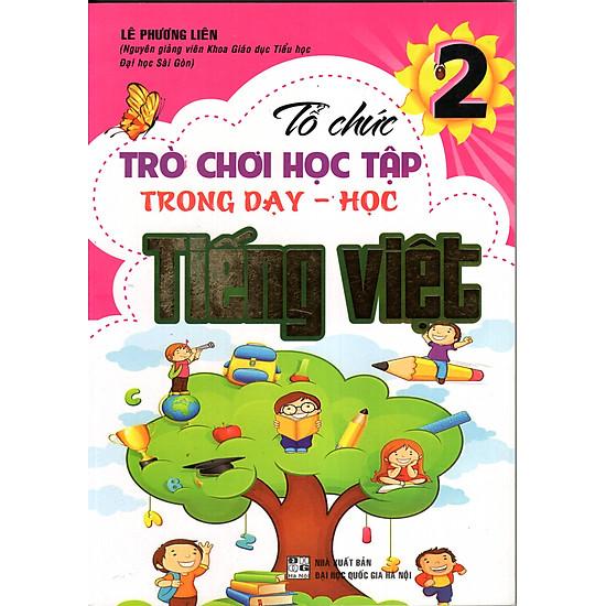 [Download Sách] Tổ Chức Trò Chơi Học Tập Trong Dạy Học Tiếng Việt 2