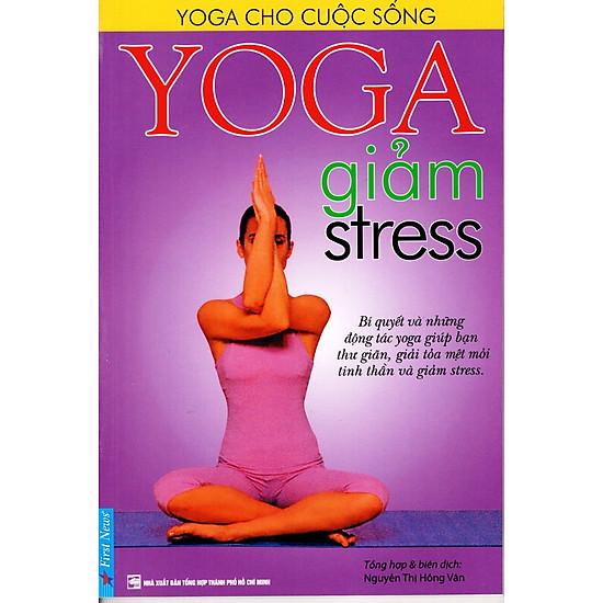 Yoga Giảm Stress (Tái Bản)