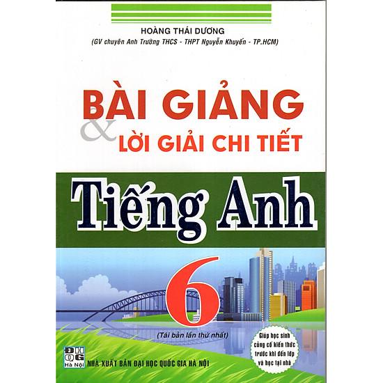 [Download Sách] Bài Giảng & Lời Giải Chi Tiết Tiếng Anh 6