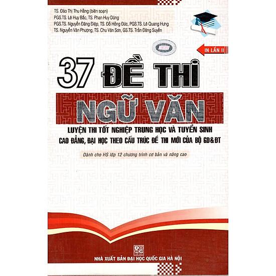 37 Đề Thi Ngữ Văn Luyện Thi Tốt Nghiệp THPT Và Tuyển Sinh CĐ - ĐH