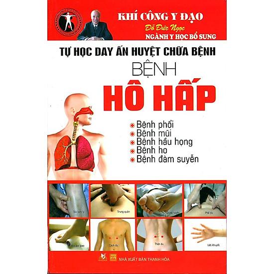[Download Sách] Tự Học Day ấn Huyệt Chữa Bệnh - Bệnh Thuộc Hô Hấp