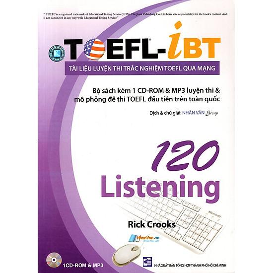 Tài Liệu Luyện Thi Trắc Nghiệm TOEFL Qua Mạng – 120 Listening (Kèm 1 CD)