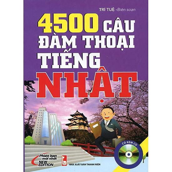 4500 Câu Đàm Thoại Tiếng Nhật (Kèm CD)