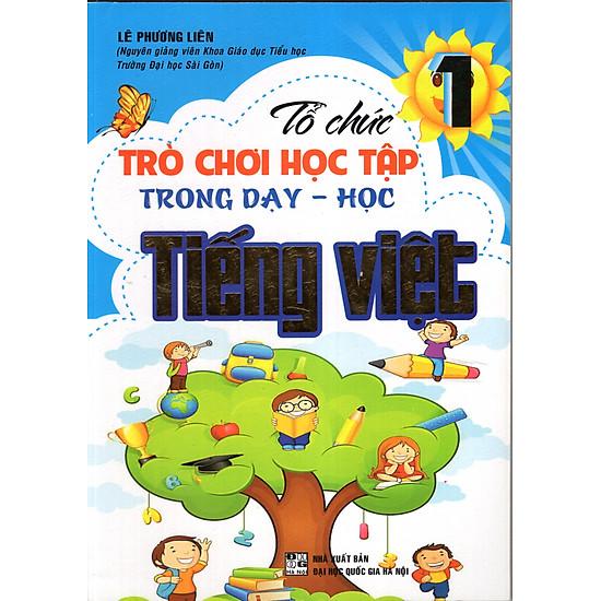 [Download Sách] Tổ Chức Trò Chơi Học Tập Trong Dạy Học Tiếng Việt 1