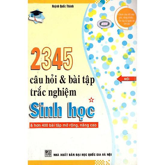 2345 Câu Hỏi & Bài Tập Trắc Nghiệm Sinh Học (Tập 1)