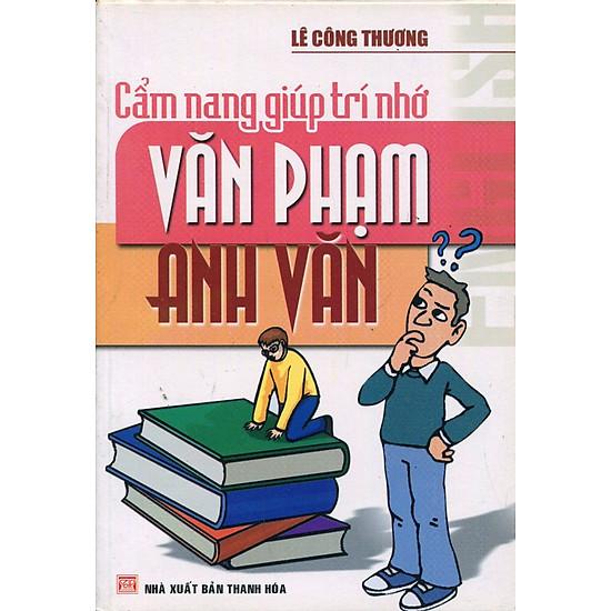 [Download sách] Cẩm Nang Giúp Trí Nhớ Văn Phạm Tiếng Anh