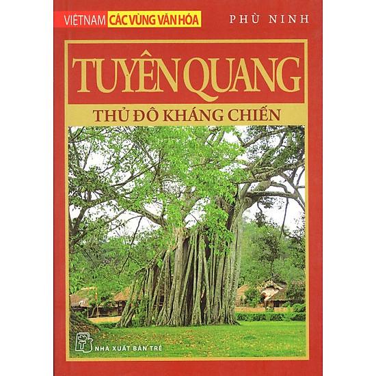 Tuyên Quang - Thủ Đô Kháng Chiến