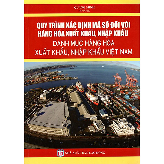 [Download Sách] Quy Trình Xác Định Mã Số Đối Với Hàng Hóa Xuất Khẩu, Nhập Khẩu