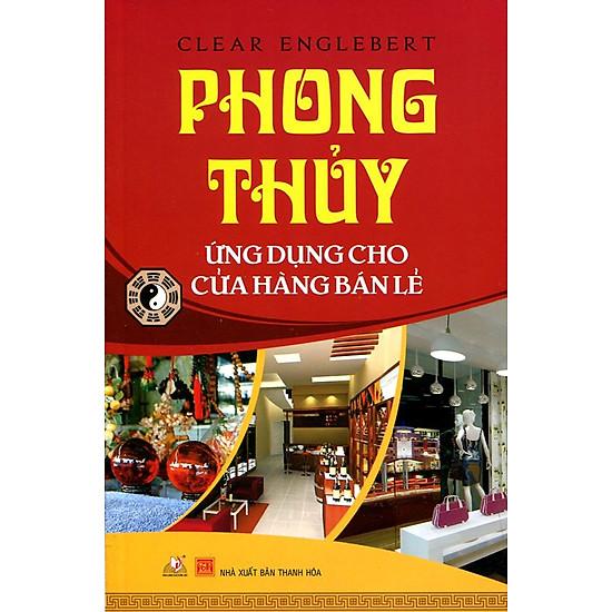 [Download Sách] Phong Thủy Ứng Dụng Cho Cửa Hàng Bán Lẻ