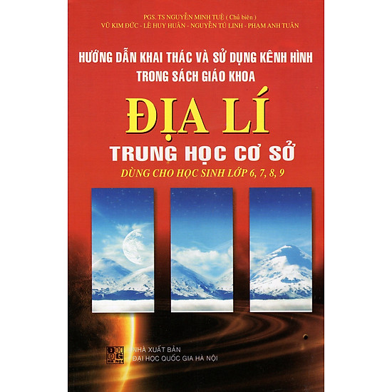 [Download Sách] Hướng Dẫn Khai Thác Và Sử Dụng Kênh Hình Trong Sách Giáo Khoa Địa Lí Trung Học Cơ Sở