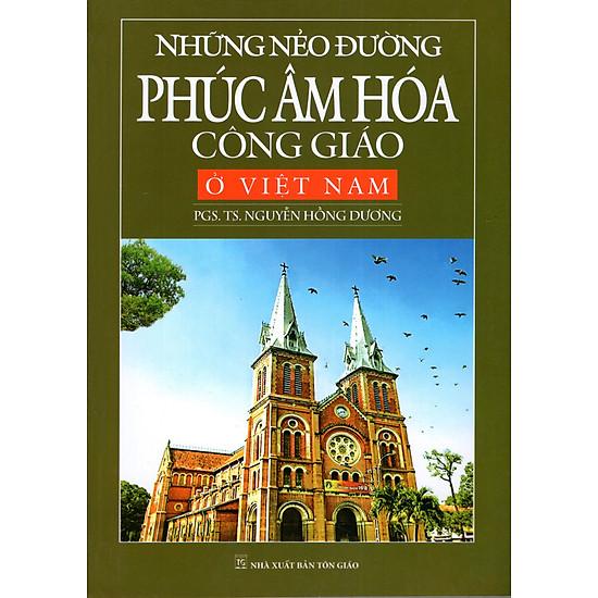 Download sách Những Nẻo Đường Phúc Âm Hóa Công Giáo Ở Việt Nam