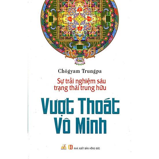Vượt Thoát Vô Minh -Sự Trải Nghiệm Sáu Trạng Thái Trung Hữu