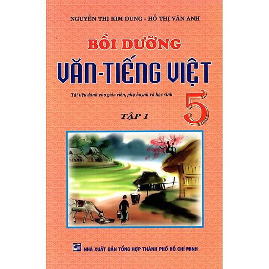 Bồi Dưỡng Văn – Tiếng Việt Lớp 5 (Tập 1)
