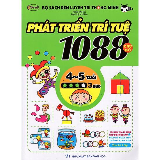 Bộ Sách Rèn Luyện Trí Thông Minh – Phát Triển Trí Tuệ 1088 Câu Đố – Dành Cho Trẻ Từ 4 Đến 5 Tuổi (Tập 3)