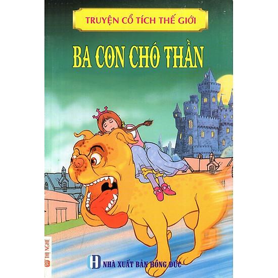 Truyện Cổ Tích Thế Giới - Ba Con Chó Thần
