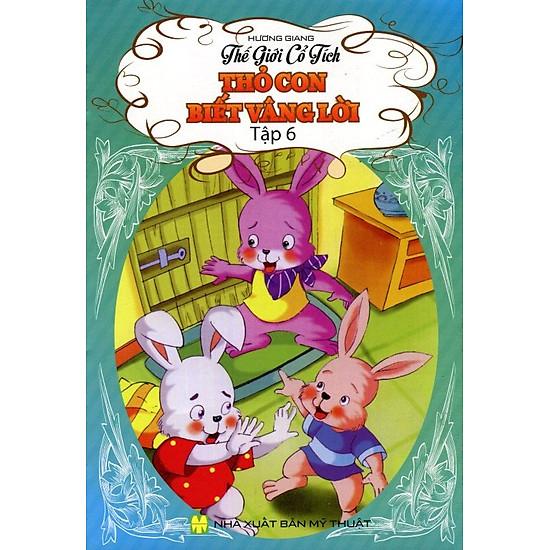 [Download Sách] Thế Giới Cổ Tích - Thỏ Con Biết Vâng Lời (Tập 6)