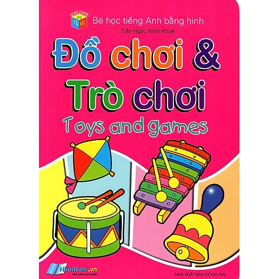 [Download Sách] Bé Học Tiếng Anh Bằng Hình: Đồ Chơi & Trò Chơi