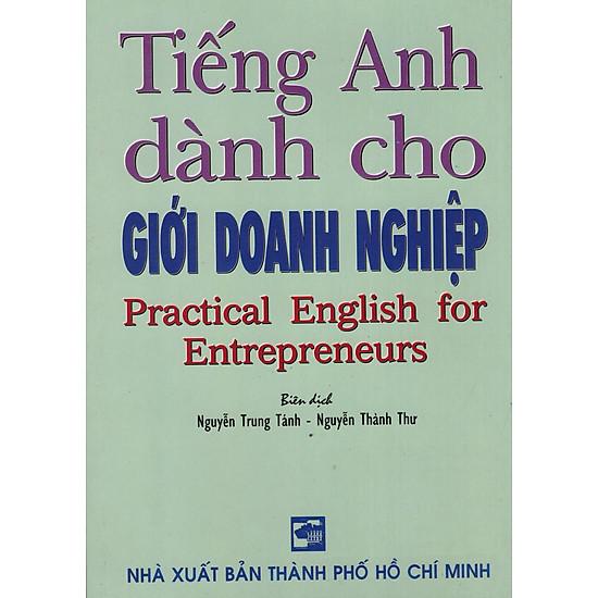 [Download sách] Tiếng Anh Dành Cho Giới Doanh Nghiệp (Practical English For Entrepreneurs)