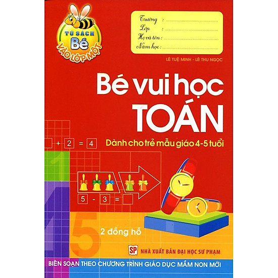 Tủ Sách Bé Vào Lớp 1 – Bé Vui Học Toán (Dành Cho Trẻ Mẫu Giáo 4 – 5 Tuổi)