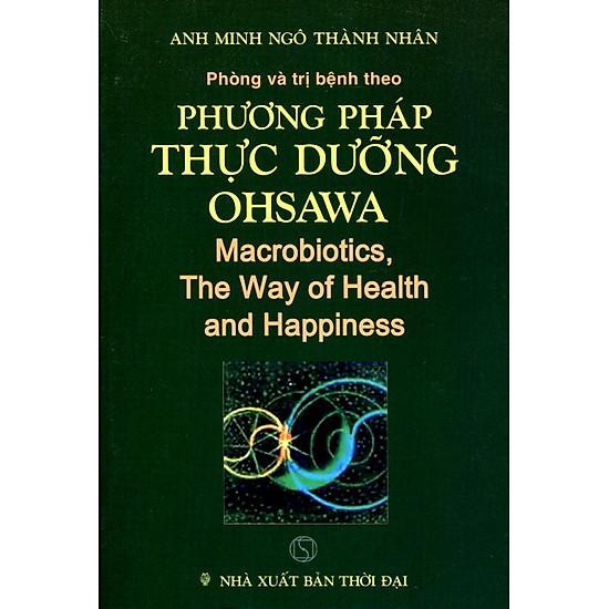 Phòng Bệnh Và Trị Bệnh Theo Phương Pháp Thực Dưỡng Ohsawa