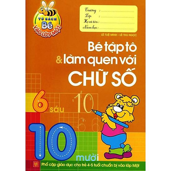 Tủ Sách Bé Vào Lớp 1 – Bé Tập Tô Và Làm Quen Với Chữ Số