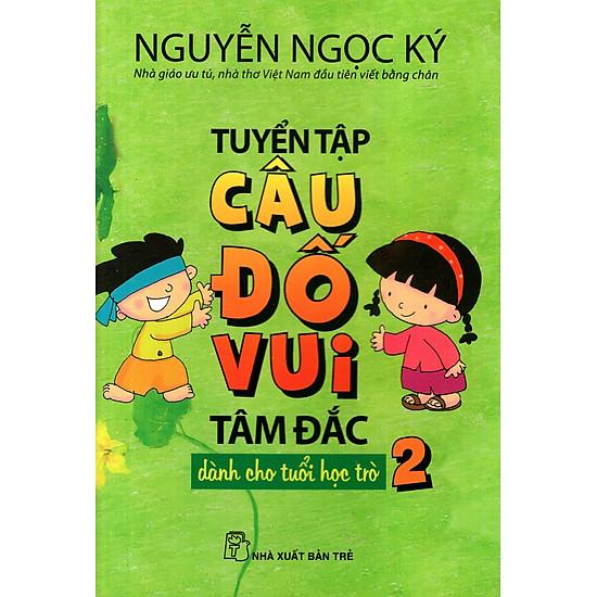 Tuyển Tập Câu Đố Vui Tâm Đắc Dành Cho Tuổi Học Trò (Tập 2)