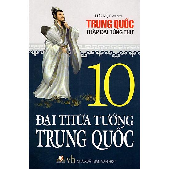 10 Đại Thừa Tướng Trung Quốc