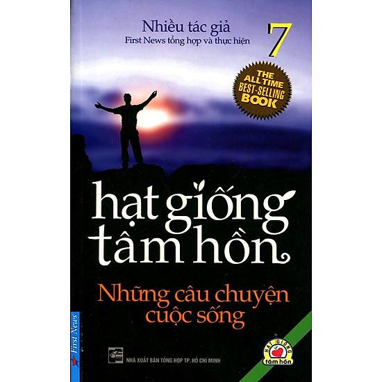 [Download Sách] Hạt Giống Tâm Hồn (Tập 7) - Những Câu Chuyện Cuộc Sống (Tái Bản 2016)