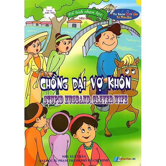 Cổ Tích Chọn Lọc: Chồng Dại Vợ Khôn (Song Ngữ Anh - Việt)