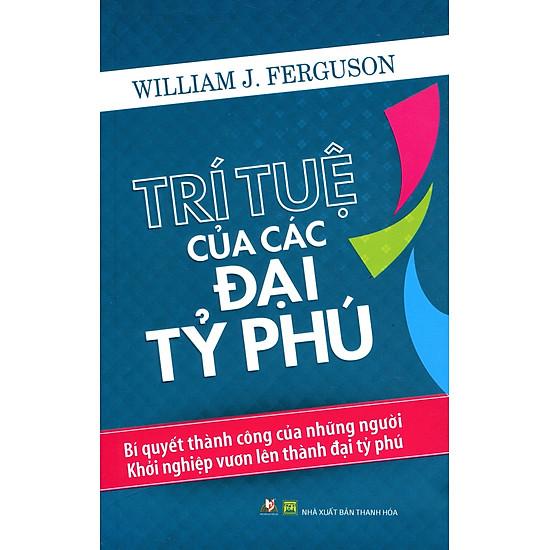 Download sách Trí Tuệ Của Các Đại Tỷ Phú (Tái Bản)