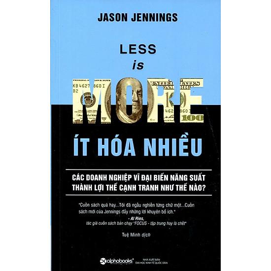 Less Is More – Ít Hóa Nhiều