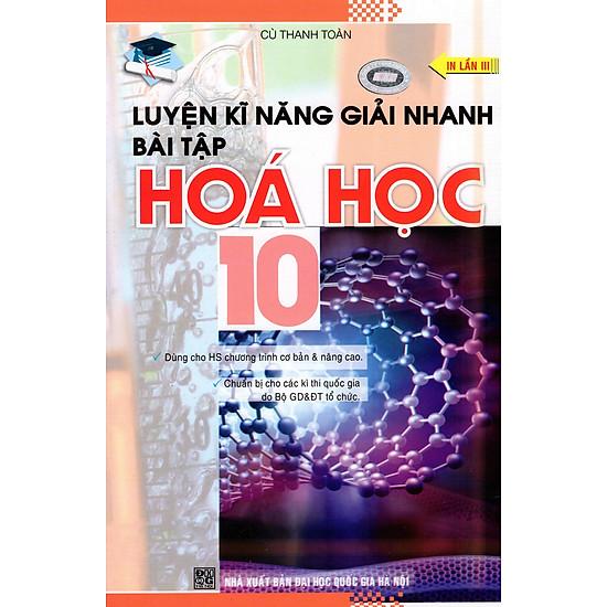 Luyện Kĩ Năng Giải Nhanh Hóa Học Lớp 10